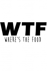 WTF - where's the food