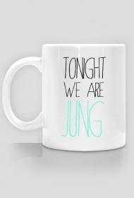 Tonight we are Jung - kubek