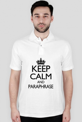 Keep Calm and Paraphrase, polo