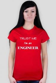 Trust me I'm an engineer koszulka damska