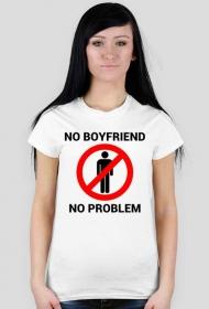 Koszulka No boyfriend no problem