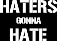 Koszulka Haters gonna hate