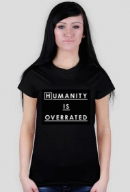 Humanity is overrated - t-shirt damski