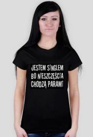 Koszulka Jestem singlem bo nieszczęścia chodzą parami - damska