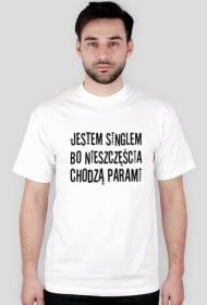 Jestem singlem bo nieszczęścia chodzą parami - koszulka biała