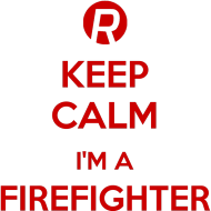 Keep calm I'm a firefighter Red