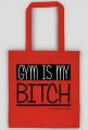 Gym is my BITCH