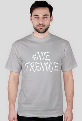 #Nie, trenuję biały