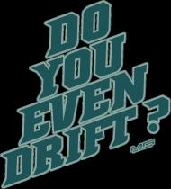 Do You Even Drift?