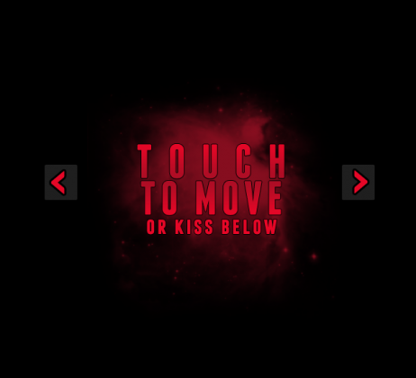 Touch to move or kiss below
