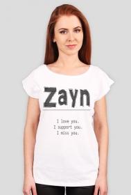 Zayn I love, support, miss you damska