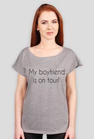 My boyfriend is on tour!