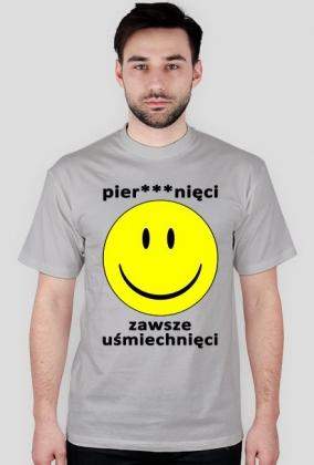 Koszulka Neurotyk - Pier***nięci zawsze uśmiechnięci (różne kolory)