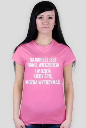 Koszulka Neurotyk - Najgorzej jest rano, wieczorem i w dzień. Kiedy śpię, można wytrzymać. (różne kolory)