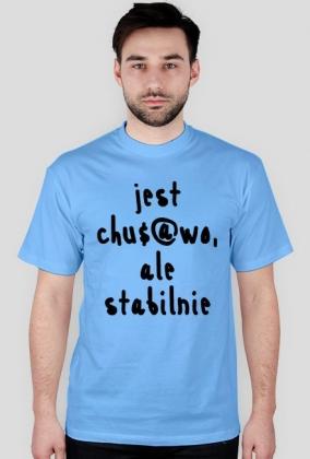 Koszulka Neurotyk - Jest chu$@wo ale stabilnie (różne kolory)