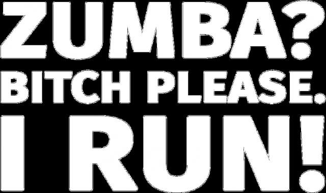 Biegowy tank top. Zumba? Bitch please. I run!
