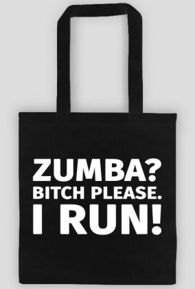 Torba dla biegaczy. Zumba? Bitch please. I run!