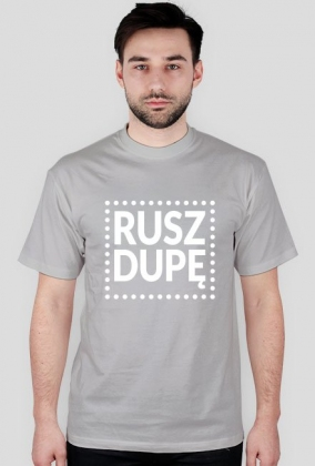 Motywująca koszulka. Rusz dupę!