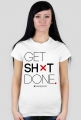 "Motywujaca koszulka - damska, biala ""Get Shit Done"""