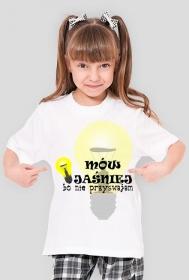 Koszulka dziecięca z nadrukiem mów jaśniej bo nie przyswajam