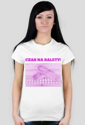 t-shirt: czas na balety