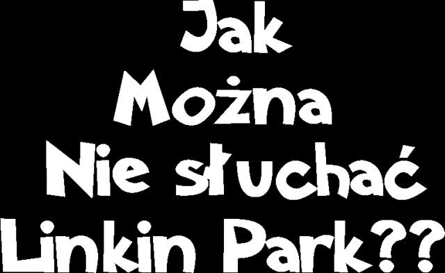 Koszulka z napisem jak można nie słuchać Linkin Park