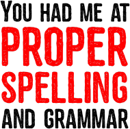You had me at proper spelling and grammar - Damski T-shirt (Jasny)