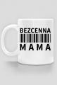 BStyle - Bezcenna Mama (kubek dla Mamy)