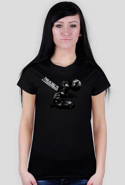Zabija nas to co kochamy K - koszulka