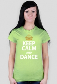 Keep Calm And Dance Zielona