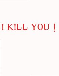 I KILL YOU BY GreenBoard