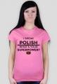 I SPEAK POLISH, WHAT'S YOUR SUPERPOWER? - damska