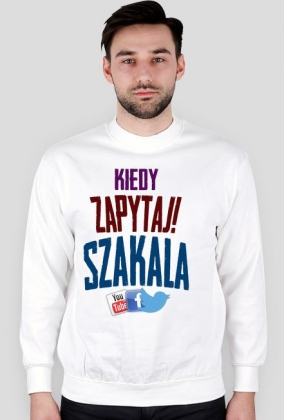 """Bluza """"Kiedy zapytaj Szakala"""""""