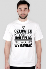 """t-shirt biały """"człowiek którego imienia nie wolno wymawiać"""""""