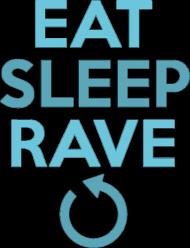 EAT SLEEP RAVE REPATE [wszystkie kolory]