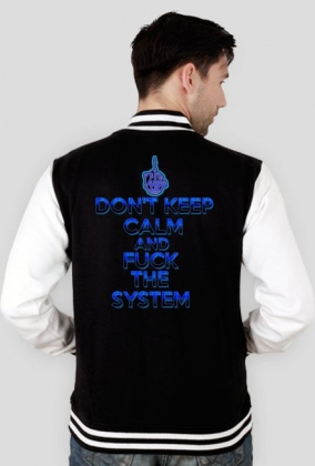 Don't Keep Calm and Fuck The System Jacket College (man)