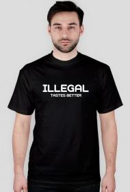 ILLEGAL TASTES BETTER black T-shirt.