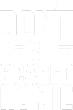 Dont Be Scared Homie MMA T-shirt Black Men