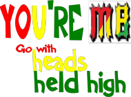 Go with heads held high