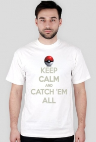 Keep Calm And Catch 'Em All