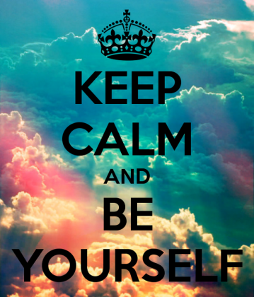 Keep calm and be yourself 1