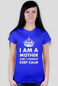 "Koszulka damska kolorowa ""I am a mother and I cannot keep calm"""