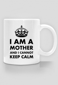 "Kubek ""I am a mother and I cannot keep calm"""