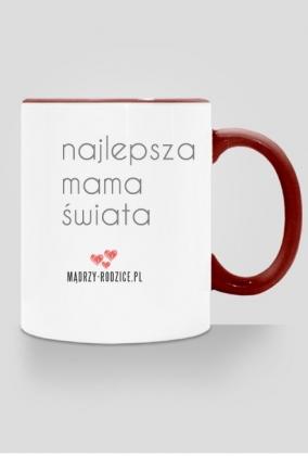 Najlepsza mama świata - kubek na Dzień Matki i nie tylko