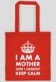 """Torba czarna lub kolorowa """"I am a mother and I cannot keep calm"""""""