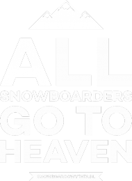 Koszulka damska - ALL SNOWBOARDERS GO TO HEAVEN (różne kolory!)