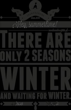 Podkładka pod myszkę komputerową - THERE ARE ONLY 2 SEASONS WINTER AND WAITING FOR WINTER