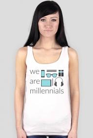 We are millennials - damski tank top