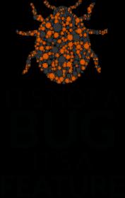 It's not a bug, it's a feature - Kubek - nietypowe i śmieszne kubki dla każdego