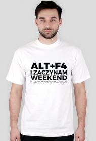 Koszulka - ALT + F4 i zaczynam weekend - przed komputerem oczywiście - koszulki nietypowe, śmieszne - chcetomiec.cupsell.pl